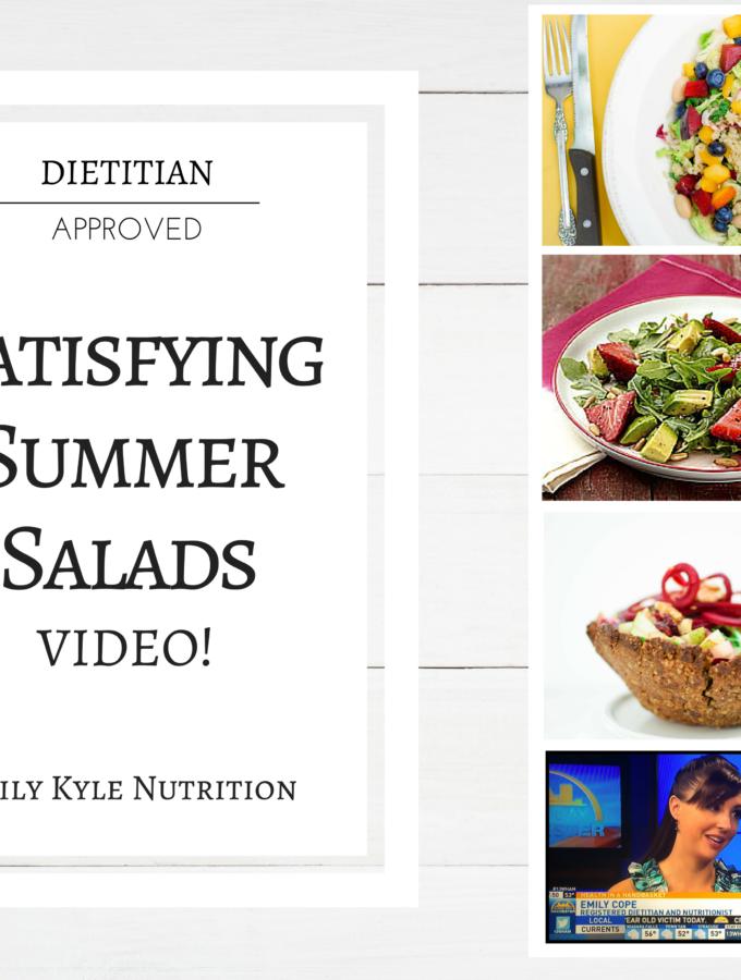 Satisfying Summer Salads – Video!