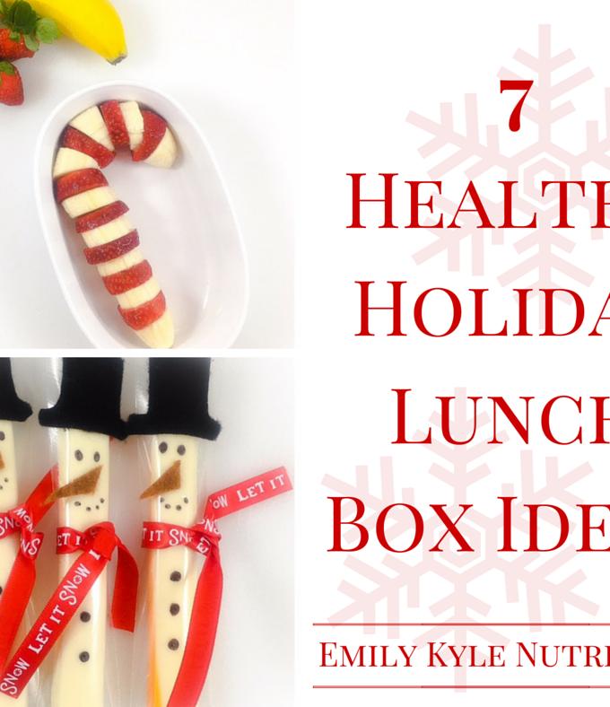 Healthy Holiday Lunch Box Ideas