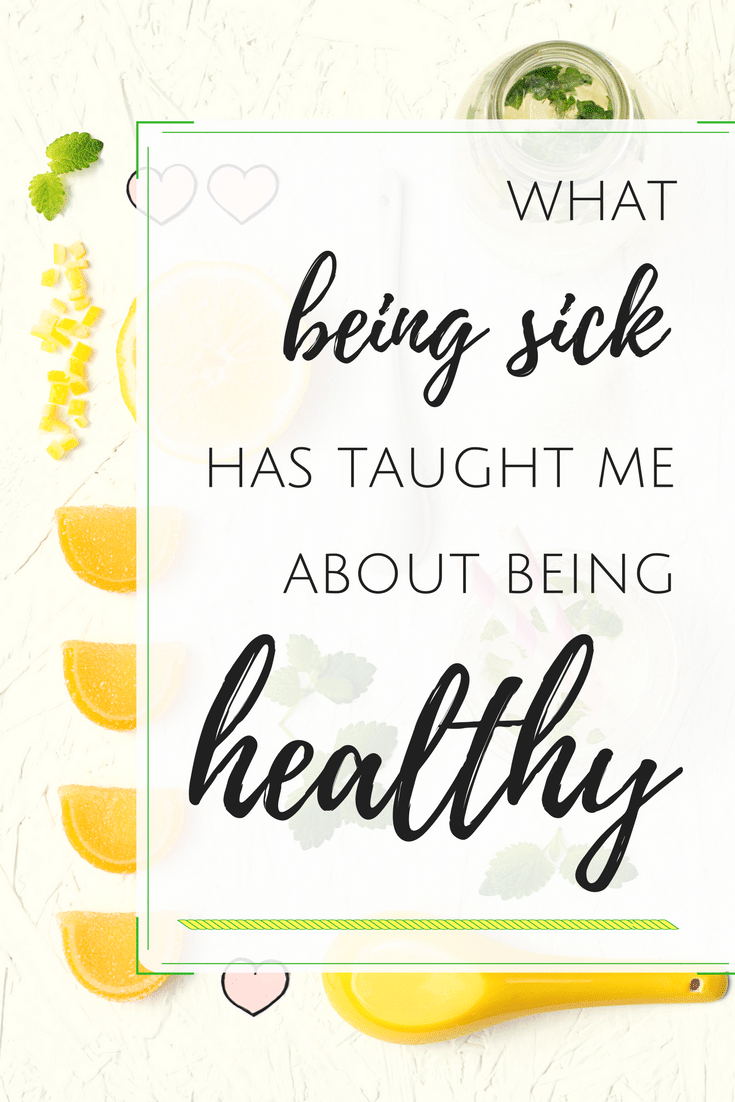 What Being Sick Taught Me About Being Healthy from Emily Kyle Nutrition