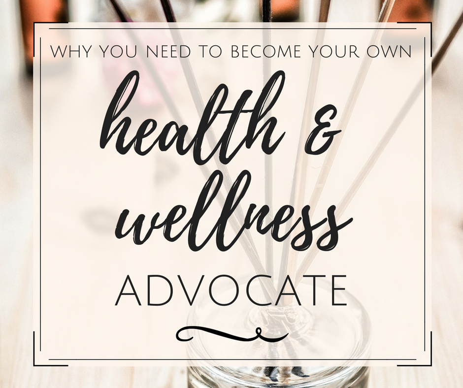 After battling an unexpected illness this year, I am sharing with you the lessons I've learned and why I am so passionate about the idea that you need to Become Your Own Health & Wellness Advocate.