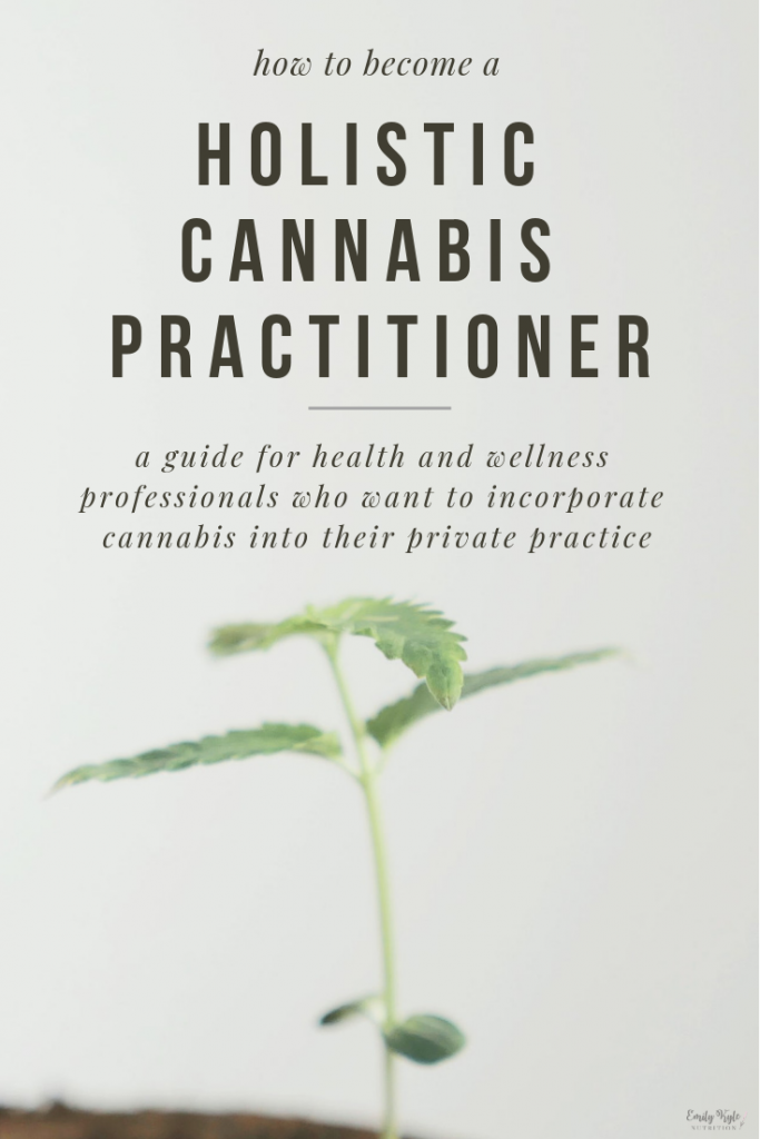 What is a Holistic Cannabis Practitioner by Emily Kyle Nutrition