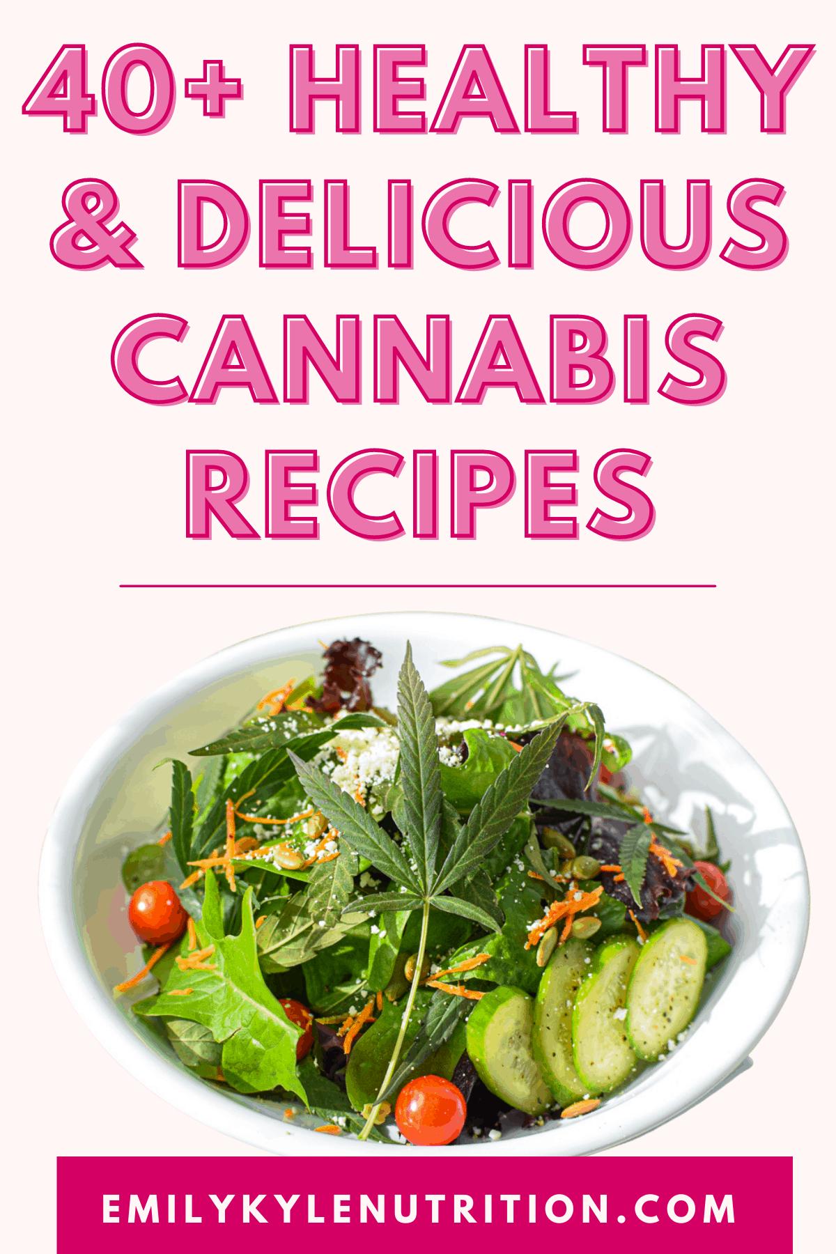 40+ Healthy & Delicious Cannabis Recipes