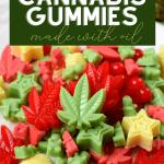 Cannabis Gummies