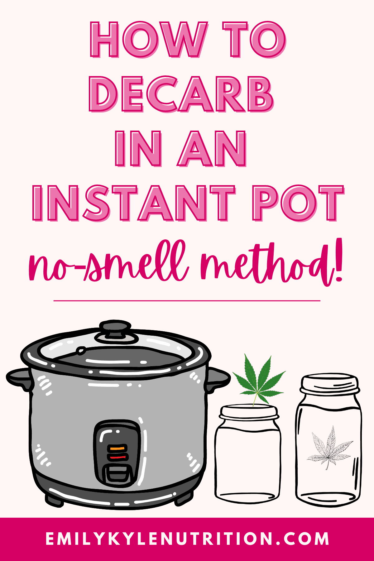 Graphic stating how to decarb in an instant pot, no smell method with a image of an instant pot and two mason jars